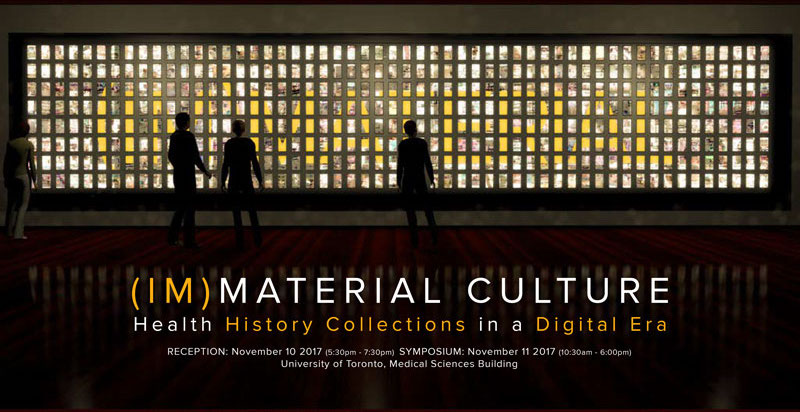 (IM)MATERIAL CULTURE: Health History Collections in a Digital Era